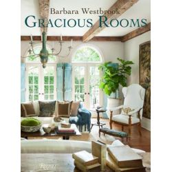 Barbara Westbrook : Gracious Rooms by Barbara Westbrook, 9780847845057.