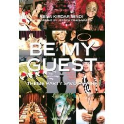 Be My Guest, Theme Party Savoir Faire by Rena Kirdar Sindi, 9782843233456.