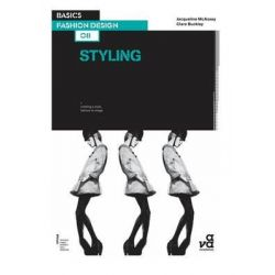 Basics Fashion Design : Styling, Basics Fashion Design by Jacqueline McAssey, 9782940411399.