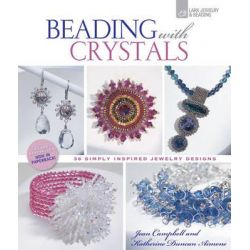 Beading with Crystals, 36 Simply Inspired Jewelry Designs by Jean Campbell, 9781454703600.