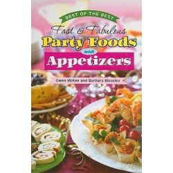 Best of the Best Fast & Fabulous Party Foods and Appetizers, Best of the Best Cookbook by Gwen McKee, 9781934193204.
