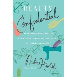 Beauty Confidential by Nadine Haobsh, 9780061128639.