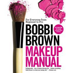 Bobbi Brown Makeup Manual, For Everyone from Beginner to Pro by Bobbi Brown, 9780446581356.