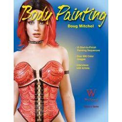 Body Painting, WOLFGANG PRESS by Doug Mitchel, 9781929133666.