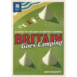 Britain Goes Camping, Camping, Cooking and Exploring the Great Outdoors by Don Philpott, 9781907892073.