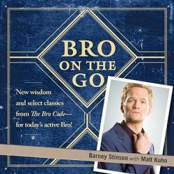 Bro on the Go by Barney Stinson, 9781847399311.