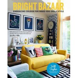 Bright Bazaar, Embracing Colour for Make-you-Smile Style by Will Taylor, 9781909342200.
