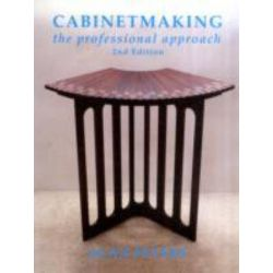 Cabinetmaking, The Professional Approach by Alan Peters, 9780854421114.