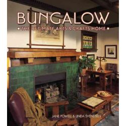 Bungalows, The Ultimate Arts and Crafts Home by Jane Powell, 9781586853044.