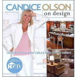 Candice Olson on Design, Inspiration and Ideas for Your Home by Candice Olson, 9780696225840.