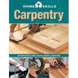 Carpentry, An Introduction to Sawing, Drilling, Shaping & Joining Wood by Editors of Cool Springs Press, 9781591865797.