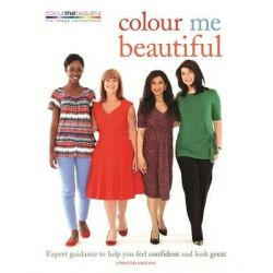 Colour Me Beautiful, Expert Guidance to Help You Feel Confident and Look Great by Veronique Henderson, 9780600628170.