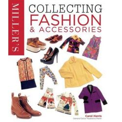 Collecting Fashion and Accessories, Miller's Collecting by Carol Harris, 9780753723678.