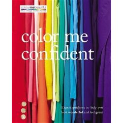 Color Me Confident, Expert Guidance to Help You Look Wonderful and Feel Great by Veronique Henderson, 9780600628187.