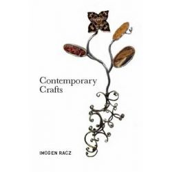 Contemporary Crafts by Imogen Racz, 9781845203092.