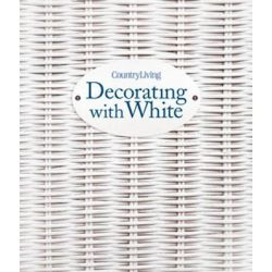 Country Living Decorating with White by Gina Hyams, 9781588168603.