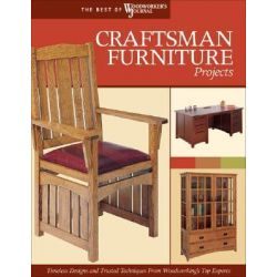 """Craftsman Furniture Projects, Timeless Designs and Trusted Techniques from Woodworking's Top Experts by """"Woodworker's Journal"""", 9781565233249."""