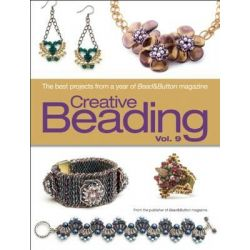 Creative Beading Vol. 9, The Best Projects from a Year of Bead&button Magazine by Editors Of Bead&button Magazine, 9781627000833.