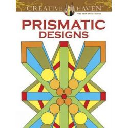 Creative Haven Prismatic Designs Coloring Book, Creative Haven Coloring Books by Peter Von Thenen, 9780486493121.