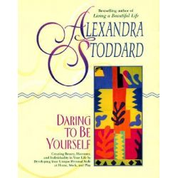 Daring to Be Yourself by Alexandra Stoddard, 9780380715787.