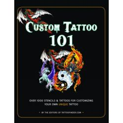Custom Tattoo 101, Over 1000 Stencils and Ideas for Customizing Your Own Unique Tattoo by TattooFinder.com, 9781631060236.