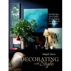 Decorating with Style by Abigail Ahern, 9781849492720.