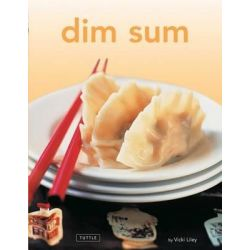 Dim Sum, [Chinese Cookbook, 54 Recipes] by Vicki Liley, 9780804847476.
