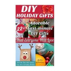 DIY Holiday Gifts, 22+ Adorable Last-Minute DIY Gifts That Everyone Will Love (and No One Will Guess You Are Actually Br