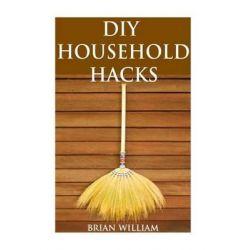 DIY Household Hacks, 50+ Holiday DIY Cleaning and Organization Hacks: Bonus Cleaning Recipes Inside! (DIY Household Hack