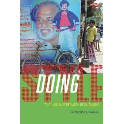 Doing Style, Youth and Mass Mediation in South India by Constantine V. Nakassis, 9780226327853.