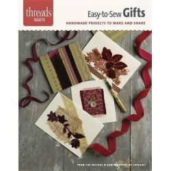 Easy-To-Sew Gifts, Handmade Projects to Make and Share by Editors & Contributors of Threads, 9781621138310.