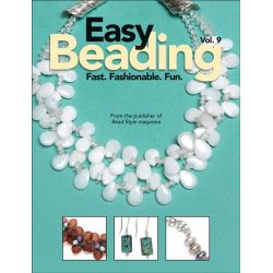 Easy Beading: v. 9, Fast. Fashionable. Fun by BeadStyle Magazine, 9780871167835.