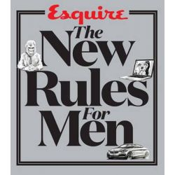 """Esquire the New Rules for Men, A Man's Guide to Life by """"Esquire Magazine"""", 9781618371867."""
