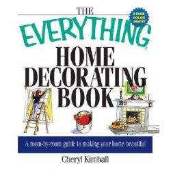 Everything Home Decorating Boo, Everything Ser. by Cheryl Kimball, 9781580628853.