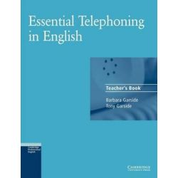 Essential Telephoning in English Teacher's Book, Telephoning in English by Barbara Garside, 9780521783897.