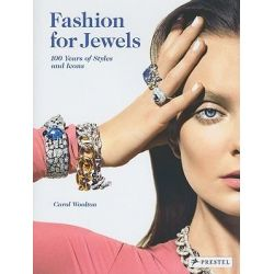 Fashion for Jewels, 100 Years of Styles and Icons by Carol Woolton, 9783791344843.