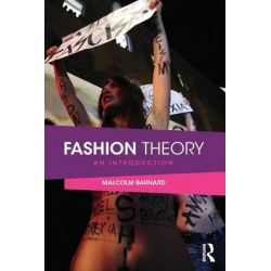 Fashion Theory, An Introduction by Malcolm Barnard, 9780415496216.