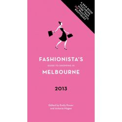 Fashionista's Guide to Shopping in Melbourne by Emily Power, 9781921778537.