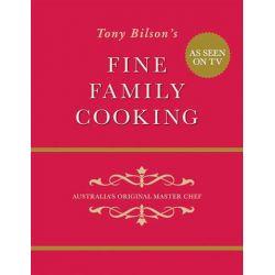 Fine Family Cooking : Australia's Original Master Chef by Tony Bilson, 9781741969894.