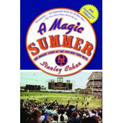 A Magic Summer, The Amazin' Story of the 1969 New York Mets by Stanley Cohen, 9781602396791.