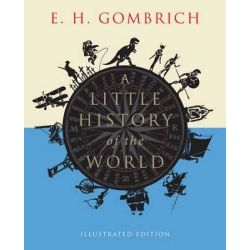 A Little History of the World, Illustrated Edition by Ernst H. Gombrich, 9780300197181.