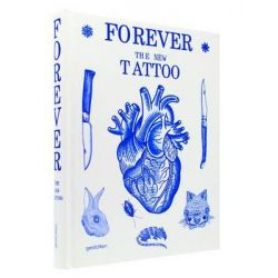 Forever, The New Tattoo by Robert Klanten, 9783899554427.