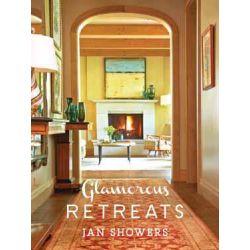 Glamorous Retreats by Jan Showers, 9781419708534.