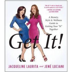 "Get it!, A Beauty, Style, and Wellness Guide to Getting Your ""it"" Together by Jacqueline Laurita, 9781940363844."