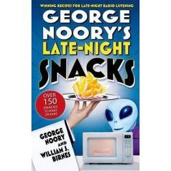 George Noory's Late-Night Snacks, Winning Recipes for Late-Night Radio Listening by George Noory, 9780765314093.