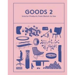 Goods 2, Interior Products from Sketch to Use: 2 by Ana Martins, 9789491727429.