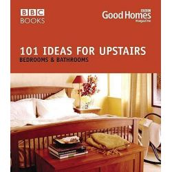 Good Homes 101 Ideas for Upstairs, Bedroom, Bathroom by Good Homes, 9780563522584.