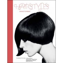 Hairstyles, Ancient to Present by Charlotte Fiell, 9781847960405.