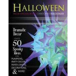 Halloween Decorating Idea Book 2, Halloween Decorating Idea Book 2 by Christopher Hiedeman, 9781515205784.