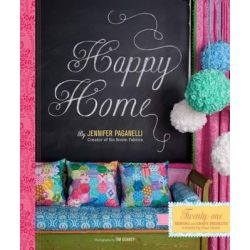 Happy Home, Twenty One Sewing Projects to Pretty up Your Home by Jennifer Paganelli, 9780811874458.